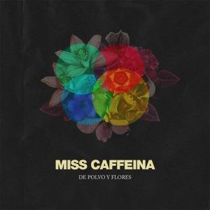 Miss_Caffeina-De_Polvo_Y_Flores-Frontal